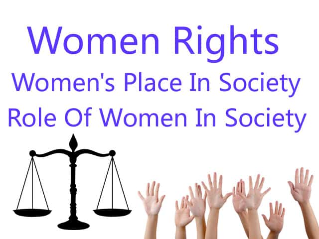 Women Rights/Violation Of Women Rights OR Women's Place In Society OR Role Of Women In Society