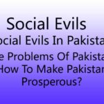 Social Evils / Social Evils In Pakistan/ The Problems Of Pakistan/ How To Make Pakistan Prosperous?