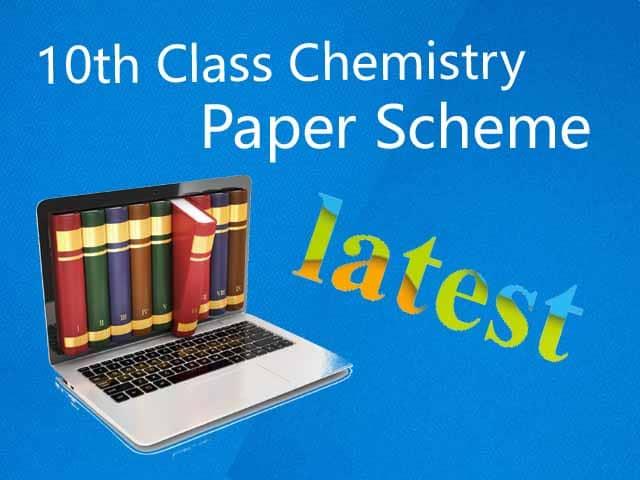 Chemistry 10th Class Paper Scheme 2020 (Punjab board)