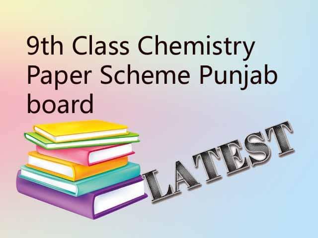 9th Class Chemistry Paper Scheme 2020 Punjab board