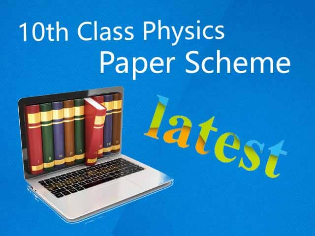 10th Class Physics Paper Scheme 2020 Punjab board