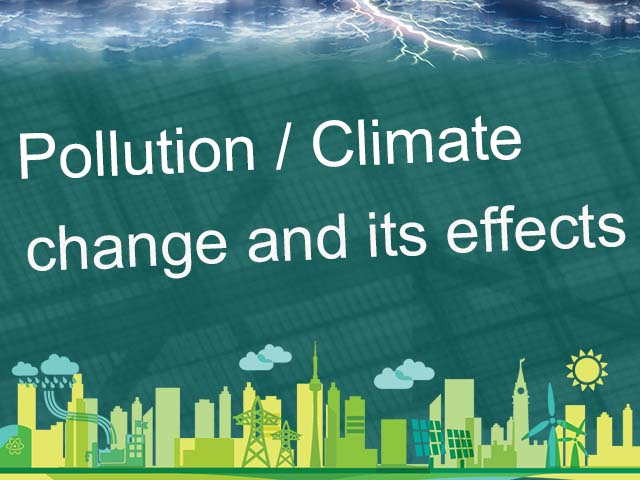 Pollution and climate change and its effects